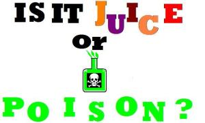 Is it Juice or Poison?
